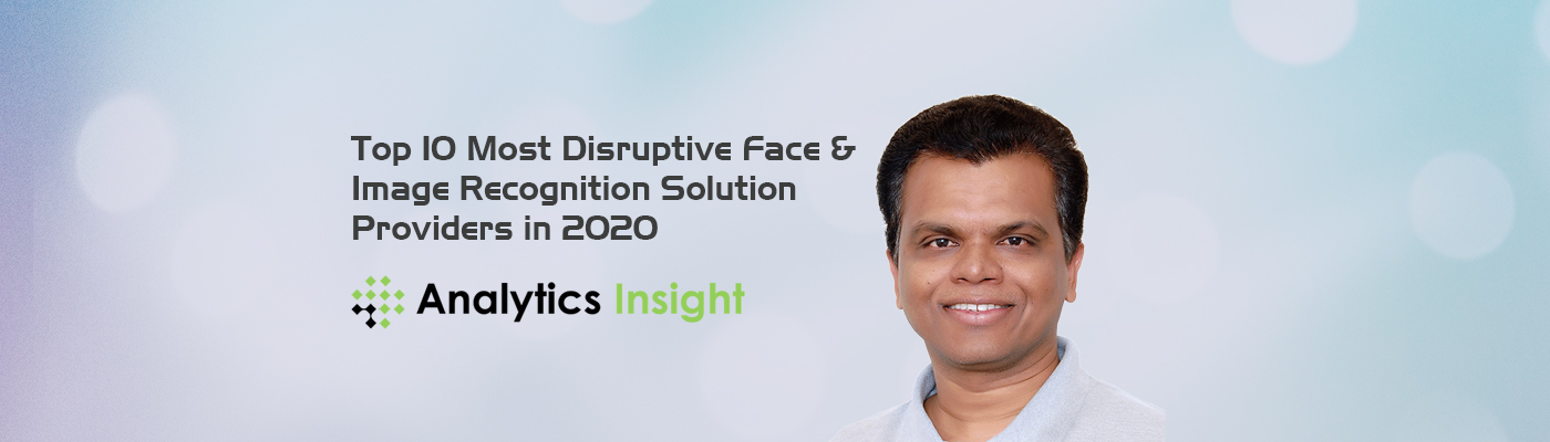 Top 10 Most Disruptive Face & Image Recognition solution providers in 2020